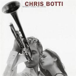 Chris Botti When I Fall In Love